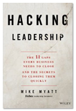 """Hacking Leadership"" by Mike Myatt"