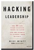 """""""Hacking Leadership"""" by Mike Myatt"""